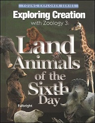 Apologia Exploring Creation with Zoology 3 - Land Animals of the Sixth Day