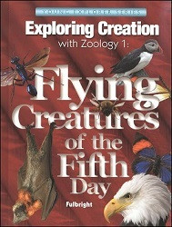 Apologia Exploring Creation with Zoology 1 - Flying Creatures of the Fifth Day