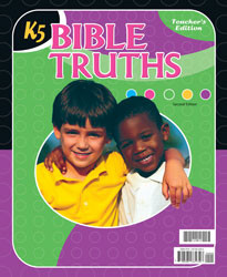 Bible Truths K5 Teacher's Edition (Copyright Update)