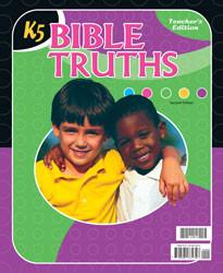 Bible Truths K5 Teacher's Edition (Copyright Update)