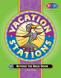 Vacation Stations: Beyond the Back Door (for K5 going into 1st)