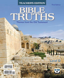 Bible Truths Level D Teacher's Edition (3rd Ed.)