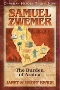 Christian Heroes Then & Now: Samuel Zwemer: The Burden of Arabia