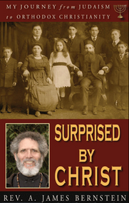 Surprised by Christ: My Journey from Judaism to Orthodox Christianity