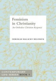 Feminism in Christianity: An Orthodox Christian Response