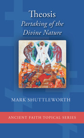 Theosis: Partakers of the Divine Nature (booklet)