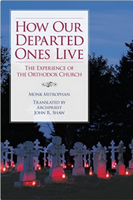 How Our Departed Ones Live: The Experience of the Orthodox Church