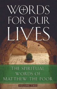 Words for Our Lives: The Spiritual Words of Matthew the Poor
