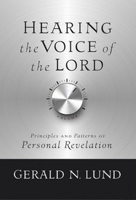 Hearing the Voice of the Lord: Principles and Patterns of Personal Revelation (Paperback) *