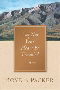 Let Not Your Heart be Troubled (Paperback)