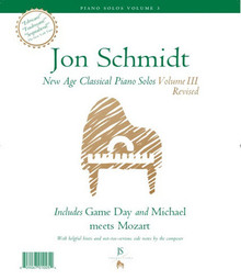 Jon Schmidt's New Age Classical Piano Solos, Vol. 3 (Revised) - Songbook