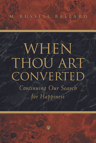 When Thou Art Converted: Continuing Our Search for Happiness (Paperback) *