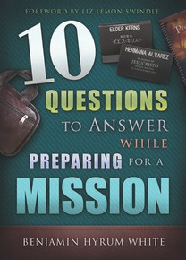 10 Questions to Answer While Preparing for a Mission (Paperback) *