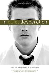 In Quiet Desperation: Understanding the Challenge of Same-Gender Attraction (Paperback) *
