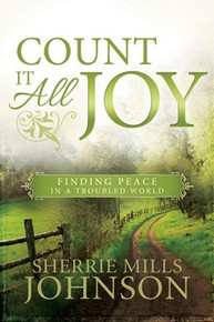 Count It All Joy: Finding Peace in a Troubled World - (Paperback) *
