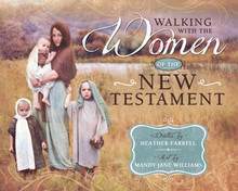 Walking with the Women of the New Testament - (Hardback) *
