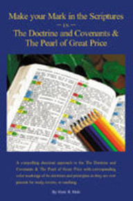 Make Your Mark in the Scriptures in The Doctrine and Covenants & The Pearl of Great Price (Paperback)