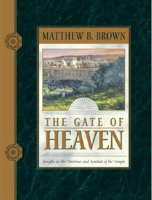The Gate of Heaven (Paperback) Insights on Doctrines and Symbols of the Temple *