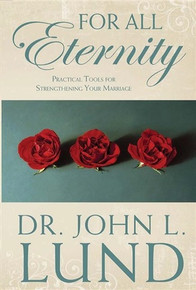 For All Eternity (Paperback) Practical Tools for Strengthening Your Marriage