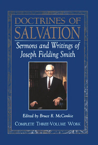 Doctrines of Salvation, Vols. 1-3: Sermons and Writings of Joseph Fielding Smith (Paperback) *