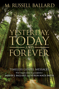 Yesterday, Today and Forever (Hardcover) Timeless Gospel Messages