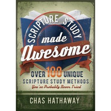 Scripture Study Made Awesome: Over 100 Unique Scripture Study Methods You've Probably Never Tried - Paperback *