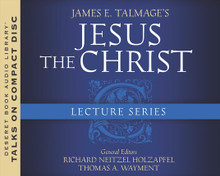 James E. Talmage's Jesus the Christ Lecture Series (Book on CD) *