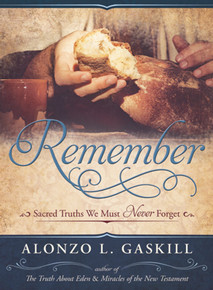 Remember: Sacred Truths We Must Never Forget (Hardcover) *