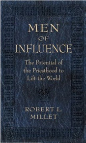 Men of Influence: The Potential of the Priesthood to Lift the World - Hardcover *