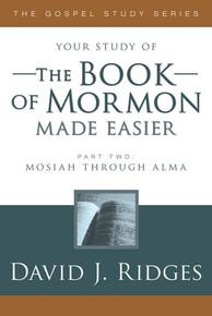 The Gospel Study Series:  The Book of Mormon Made Easier, Part 2: Mosiah through Alma (Paperback) *