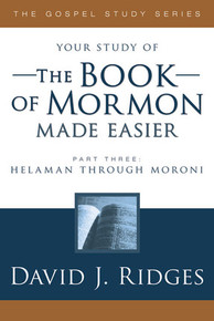 The Gospel Study Series:  The Book of Mormon Made Easier, Part 3: Helaman through Moroni (Paperback) *