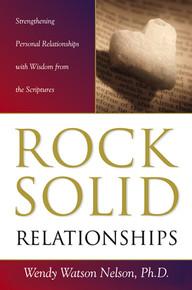 Rock Solid Relationships: Strengthening Personal Relationships with Wisdom from the Scriptures