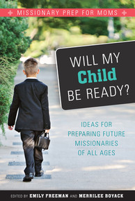 Will My Child Be Ready? Missionary Prep for Moms  Paper Back
