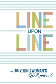 Line Upon Line: An LDS Young Woman's Q&A Journal - Hardback *