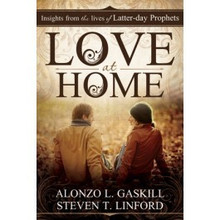 Love at Home: Insights from the Lives of Latter-Day Prophets - Hardback