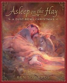 Asleep on the Hay: A Dust Bowl Christmas (Hardcover) *