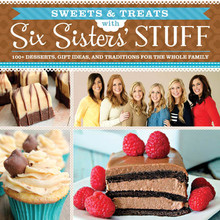 Sweets & Treats with Six Sisters' Stuff (Paperback) * While Supplies Last