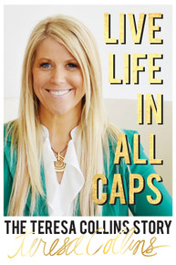 Live LIFE in All Caps: The Teresa Collins Story - Paperback  *