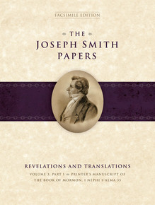 he Joseph Smith Papers, Revelations and Translations, Vol. 3, Part 1: Printer's Manuscript of the Book of Mormon, 1 Nephi 1-Alma 35 *