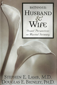 Between Husband and Wife: Gospel Perspectives on Marital Intimacy (Paperback) *