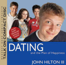Dating and the Plan of Happiness: What Every Teenager Should Know - Talk on CD *