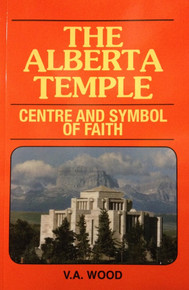 The Alberta Temple  Center and Symbol of  Faith (Paperback )*