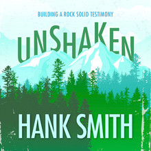 Unshaken: Building a Rock-Solid Testimony (Talk on CD) *