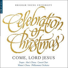 A Celebration of Christmas: Come, Lord Jesus (CD) *