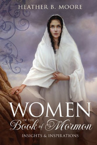 Women of the Book of Mormon: Insights & Inspirations (Paperback)*