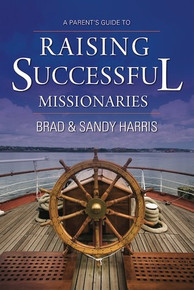 A Parent's Guide to Raising Successful Missionaries (Paperback)*