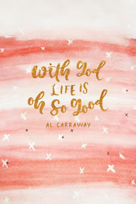 With God, Life Is Oh So Good  (Hardcover)*