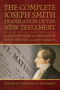 The Complete Joseph Smith Translation of the New Testament  (Paperback) *