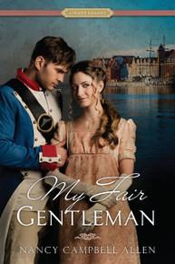 A Proper Romance:  My Fair Gentleman (Paperback)*