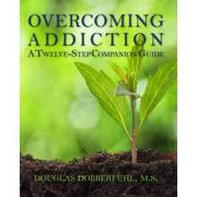 Overcoming Addiction: A 12-Step Companion Guide*